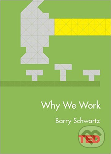 Why We Work - Barry Schwartz