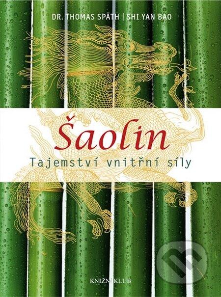 Šaolin - Tajemství vnitřní síly - Thomas Späth Shi Yan Bao