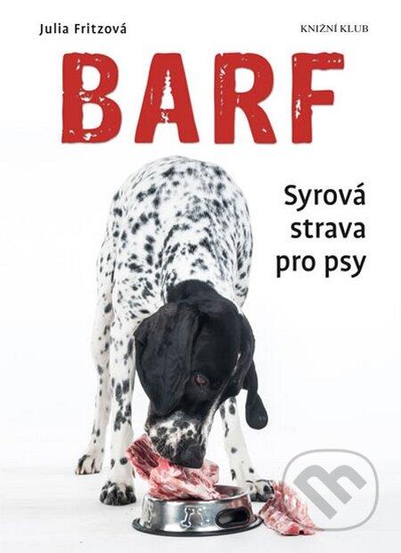 Barf - Syrová strava pro psy - Julia Fritz