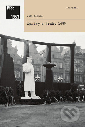 Zprávy z Prahy 1953 - Jiří Pernes