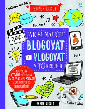 Jak se naučit blogovat a vlogovat v 10 krocích -