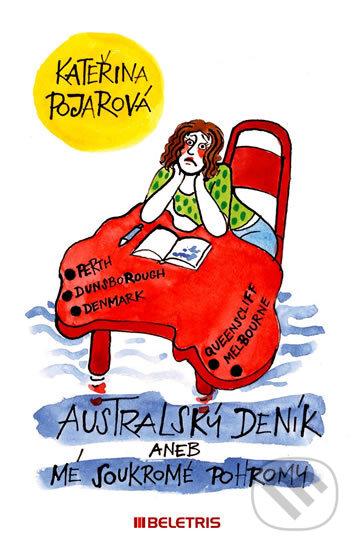 Australský deník aneb mé soukromé pohromy - Kateřina Pojarová