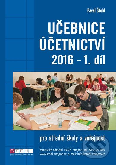 Učebnice Účetnictví I. díl 2016 - Pavel Štohl