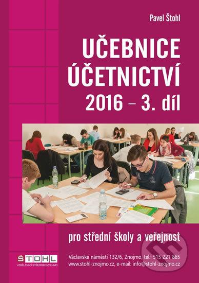 Učebnice Účetnictví III. díl 2016 - Pavel Štohl
