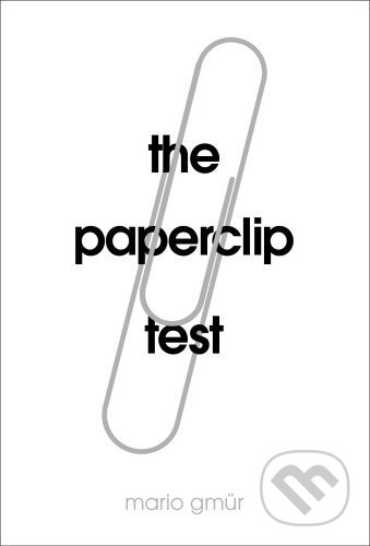 The Paperclip Test - Mario Gmür