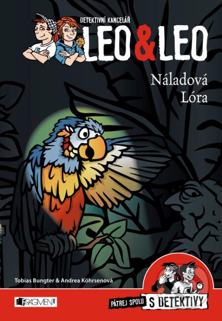 Detektivní kancelář Leo & Leo: Náladová Lóra - Tobias Bungter, Andrea Köhrsen