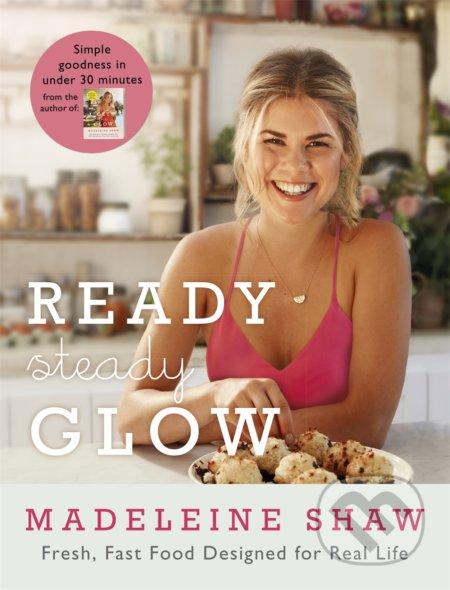 Ready, Steady, Glow - Madeleine Shaw