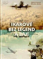 Ikarové bez legend a bájí - Miroslav Jindra, Oldřich Doubek