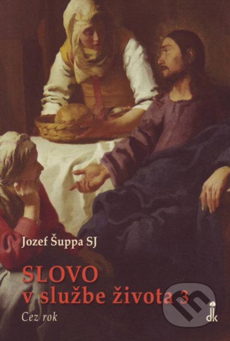 Slovo v službe života III. - Jozef Šuppa