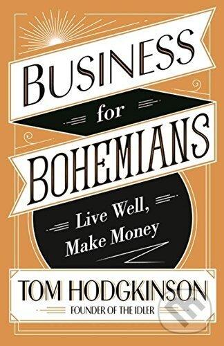 Business for Bohemians - Tom Hodgkinson