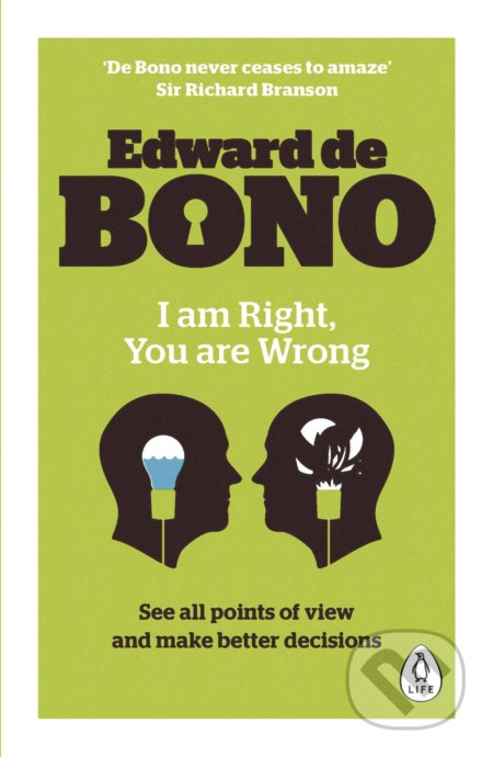 I Am Right, You Are Wrong - Edward de Bono