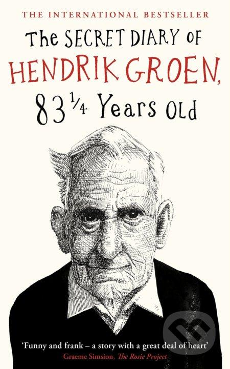 The Secret Diary of Hendrik Groen, 83 Years Old - Hendrik Groen