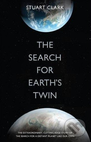 The Search For Earth\'s Twin - Stuart Clark