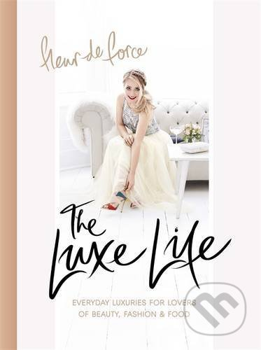 The Luxe Life - Fleur De Force