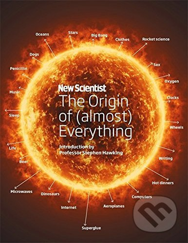 New Scientist: The Origin of (Almost) Everything - Graham Lawton