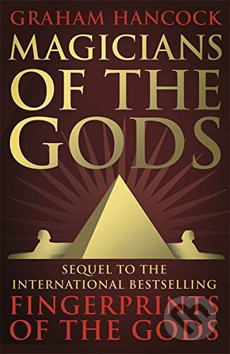 Magicians of the Gods - Graham Hancock