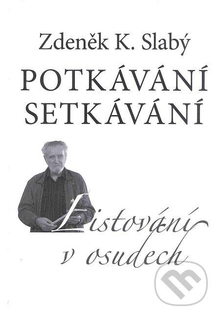 Potkávání setkávání - Zdeněk K. Slabý