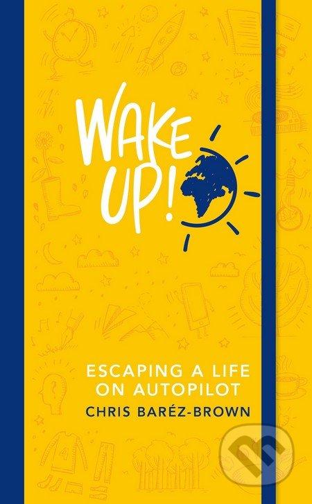Wake Up! - Chris Barez-Brown