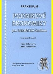 Praktikum podnikové ekonomiky pro bakalářske studium - Hana Mikovcová