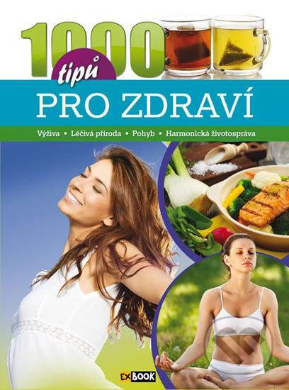 1000 tipů pro zdraví -