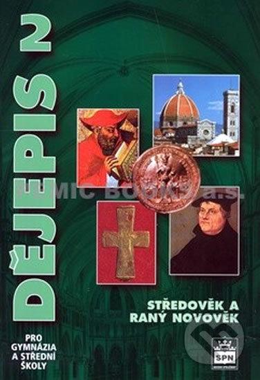 Dějepis 2 pro gymnázia a střední školy, Středověk a raný novověk - Náhled učebnice