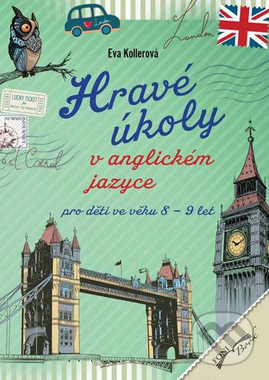 Hravé úkoly v anglickém jazyce pro děti ve věku 8-9 let - Eva Kollerová