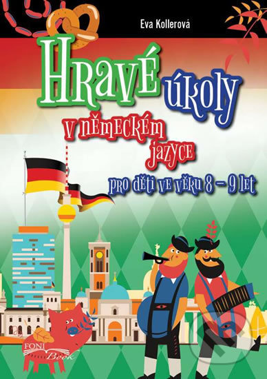 Hravé úkoly v německém jazyce pro děti ve věku 8-9 let - Eva Kollerová