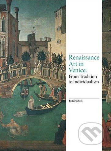 Renaissance Art in Venice - Tom Nichols