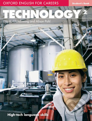 Oxford English for Careers: Technology 2 Student Book - Eric H. Glendinning, Alison Pohl