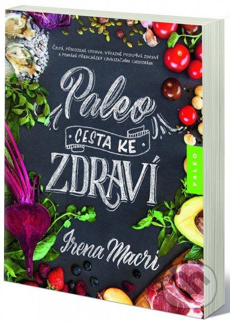 Paleo, cesta ke zdraví - Irena Macri