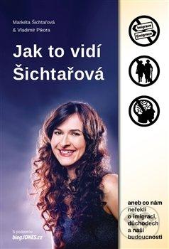 Jak to vidí Šichtařová - Vladimír Pikora, Markéta Šichtařová