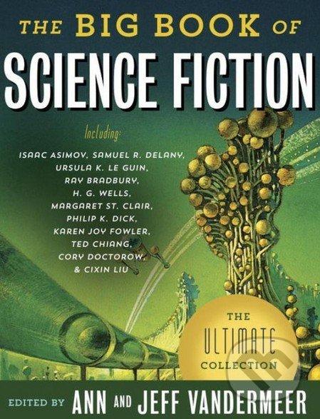 The Big Book of Science Fiction - Jeff VanderMeer, Ann VanderMeer