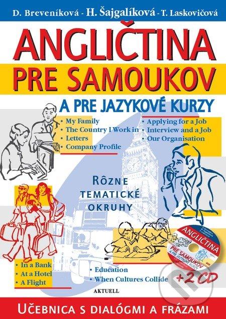 Angličtina pre samoukov a jazykové kurzy + 2 CD - Daniela Breveníková, Helena Šajgalíková, Tatiana Laskovičová