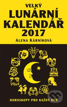 Velký lunární kalendář 2017 - Alena Kárníková