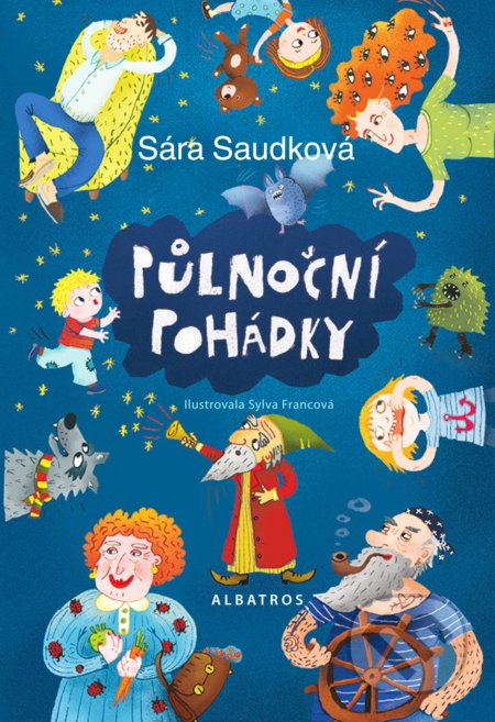 Půlnoční pohádky - Sára Saudková, Sylva Francová (ilustrácie)