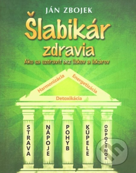 Šlabikár zdravia - Ján Zbojek