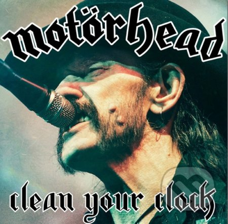 Motörhead: Clean Your Clock - Motörhead