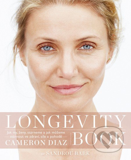 Longevity Book - Cameron Diaz, Sandra Bark