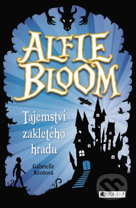 Alfie Bloom: Tajemství zakletého hradu - Gabrielle Kent