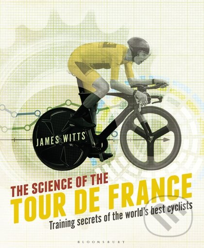 The Science of the Tour de France - James Witts