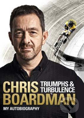 Triumphs and Turbulence - Chris Boardman