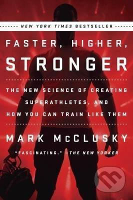 Faster, Higher, Stronger - Mark Mcclusky