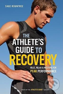 The Athlete\'s Guide to Recovery - Sage Rountree