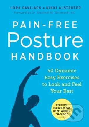 Pain-Free Posture Handbook - Lora Pavilack, Nikki Alstedter