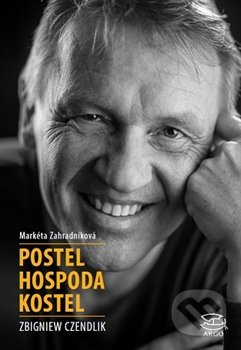 Postel, hospoda, kostel - Zbigniew Czendlik