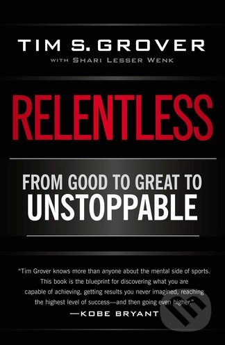 Relentless - Shari Wenk, Tim S. Grover
