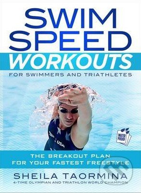 Swim Speed Workouts for Swimmers and Triathletes - Sheila Taormina