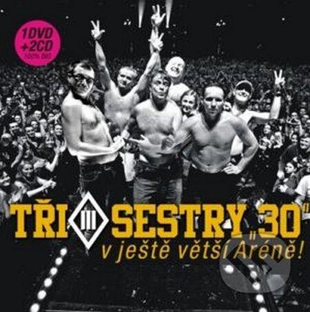 Tři Sestry: O2 Aréna Live - Tři Sestry