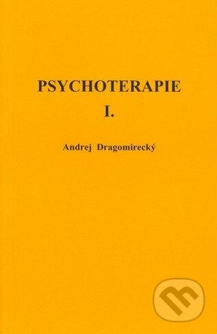 Psychoterapie I. - Andrej Dragomirecký