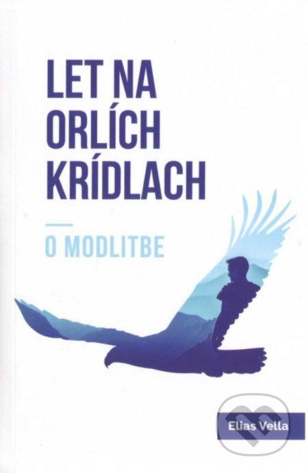Let na orlích krídlach - Elias Vella